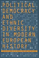 Political Democracy and Ethnic Diversity in Modern European History