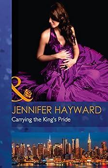 [Hayward, Jennifer]のCarrying The King's Pride (Mills & Boon Modern) (Kingdoms & Crowns, Book 1) (English Edition)