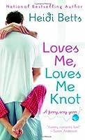 Loves Me, Loves Me Knot