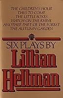 Six Plays by Lillian Hellman by Lillian Hellman(1979-10-12)