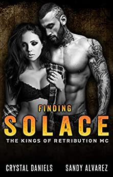 FINDING SOLACE (The Kings Of Retribution MC Book 3) by [Daniels, Crystal, Alvarez, Sandy]