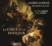 La Force Et La Douceur by Marais (2009-10-13)