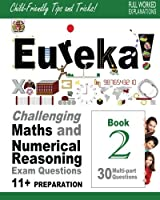 Eureka!: Challenging Maths and Numerical Reasoning Exam Questions
