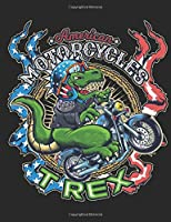 American Motorcycles T Rex: A Very Artistic Drawing For Motorcycle And Dinosaur Lovers, Especially For T Rex Fans