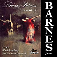 Danza Sinfonica: The Music of James Barnes ダンツァ・シンフォニカ:ジェームズ・バーンズ作品集