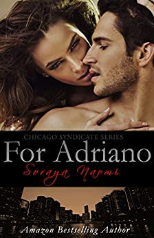 For Adriano: A Standalone Mafia Romance (Chicago Syndicate Book 3) by [Naomi, Soraya]