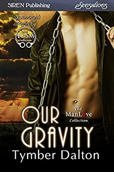 Our Gravity [Suncoast Society] (Siren Publishing Sensations) by [Dalton, Tymber]