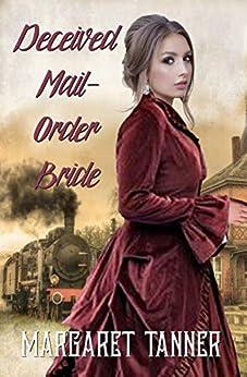 Deceived Mail-Order Bride by [Tanner, Margaret]