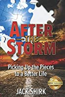 After the Storm: Picking Up the Pieces to a Better Life