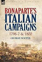 Bonaparte's Italian Campaigns: 1796-7 & 1800