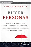 Buyer Personas: How to Gain Insight into your Customer's Expectations, Align your Marketing Strategies, and Win More Business 画像