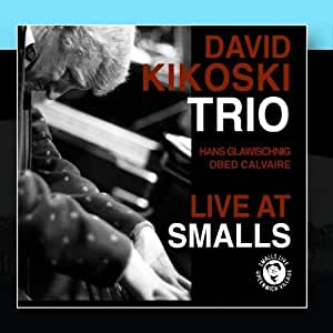 The David Kikoski Trio: Live At Smalls