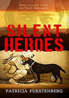 Silent Heroes: When Love and Values Are Worth Fighting for by [Furstenberg, Patricia]