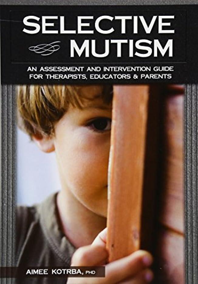 驚いたことにギャラリーマーキーSelective Mutism: An Assessment and Intervention Guide for Therapists, Educators & Parents