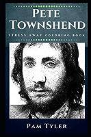 Pete Townshend Stress Away Coloring Book: An Adult Coloring Book Based on The Life of Pete Townshend. (Pete Townshend Stress Away Coloring Books)