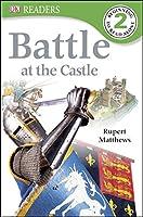 DK Readers L2: Battle at the Castle (DK Readers Level 2)