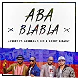 Aba Blabla (feat. Admiral T, BIC, Gardy Girault) [Remix]