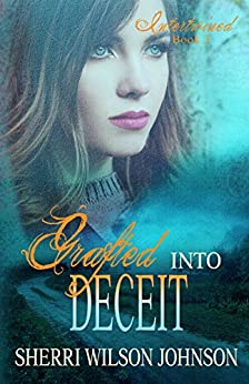 Grafted into Deceit (Intertwined Book 3) by [Johnson, Sherri Wilson]