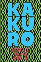 Kakuro Level 3: Hard! Vol. 8: Play Kakuro 16x16 Grid Hard Level Number Based Crossword Puzzle Popular Travel Vacation Games Japanese Mathematical Logic Similar to Sudoku Cross-Sums Math Genius Cross Additions Fun for All Ages Kids to Adult Gifts