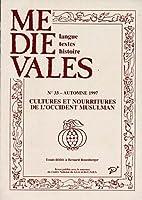 Revue Medievales T.33; cultures et nourritures de l'occident musulman
