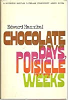 Chocolate Days, Popsicle Weeks