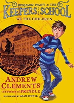We the Children (Benjamin Pratt and the Keepers of the School Book 1) by [Clements, Andrew]