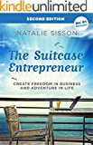 The Suitcase Entrepreneur: Create freedom in business and adventure in life. (English Edition)