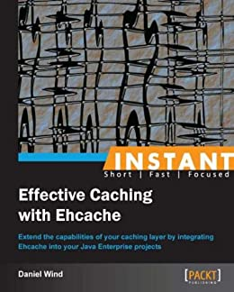 [Wind, Daniel]のInstant Effective Caching with Ehcache