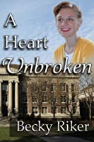 A Heart Unbroken (The Heart of Minnesota)