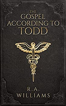 The Gospel According to Todd by [Williams, R.A.]