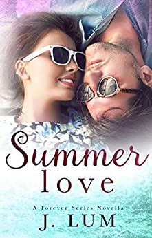 Summer Love (A Forever Series Novella) by [Lum, J.]
