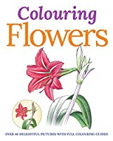 Coloring Flowers Adult Coloring Book (Colouring Books)