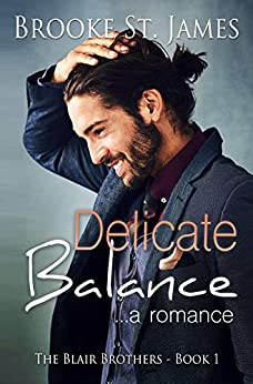 Delicate Balance: A Romance (The Blair Brothers Book 1) by [St. James, Brooke]