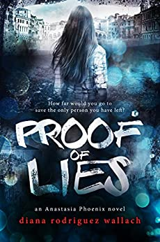 Proof of Lies (Anastasia Phoenix) by [Wallach, Diana Rodriguez]