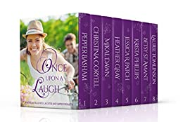 Once Upon A Laugh: Eight Novellas filled with Laughter and Happily-Ever-After by [Phillips, Krista, Basham, Pepper, Coryell, Christina, Dawn, Mikal, Gray, Heather, Patch, Jessica, St. Amant, Betsy, Tomlinson, Laurie]