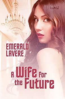A Wife for the Future (The Wikomsette Book 2) by [Lavere, Emerald]