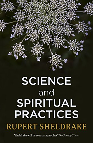 Science and Spiritual Practices: How hard science validates and improves prayer and other spiritual practices (English Edition)