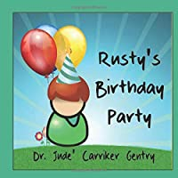 Rusty's Birthday Party: The Parable of Hospitality (Parables for Kids)