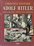 Adolf Hitler - Chronik 1889 - 1945: Aufstieg und Untergang