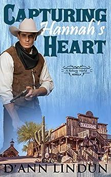 Capturing Hannah's Heart: A BELTANE WORLD NOVELLA by [Lindun, D'Ann]