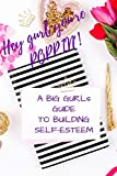 Hey Gurl You're Poppin': A Big Gurls Guide to Building Self-Esteem (English Edition)