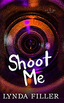 Shoot Me: A Lie To Me Novel (English Edition)