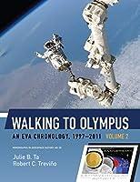 Walking to Olympus: An EVA Chronology, 1997–2011 (Volume 2)