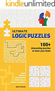 Ultimate Logic Puzzles For Adults : Hack Your Brain With Challenging Numbers Logic Puzzles in Large Print for Fun Effective Brain Exercise (English Edition)