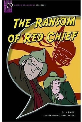 The Ransom of Red Chief: Comic-strip (Oxford Bookworms Starters)の詳細を見る