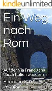 Ein Weg nach Rom: Auf der Via Francigena durch Italien wandern (German Edition)