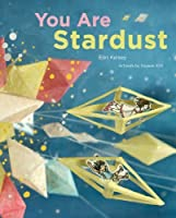 You Are Stardust by Elin Kelsey(2012-09-11)