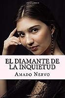 El diamante de la inquietud/ The diamond of restlessness