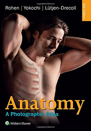 Download Anatomy: A Photographic Atlas (Color Atlas of Anatomy a Photographic Study of the Human Body) 1451193181