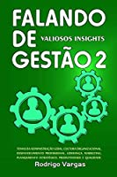 Falando de Gestão 2: Valiosos Insights